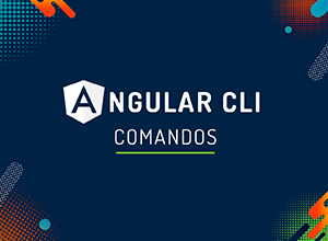 Angular CLI: aprenda comandos matadores