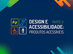 Design e Acessibilidade: criando produtos acessíveis #2