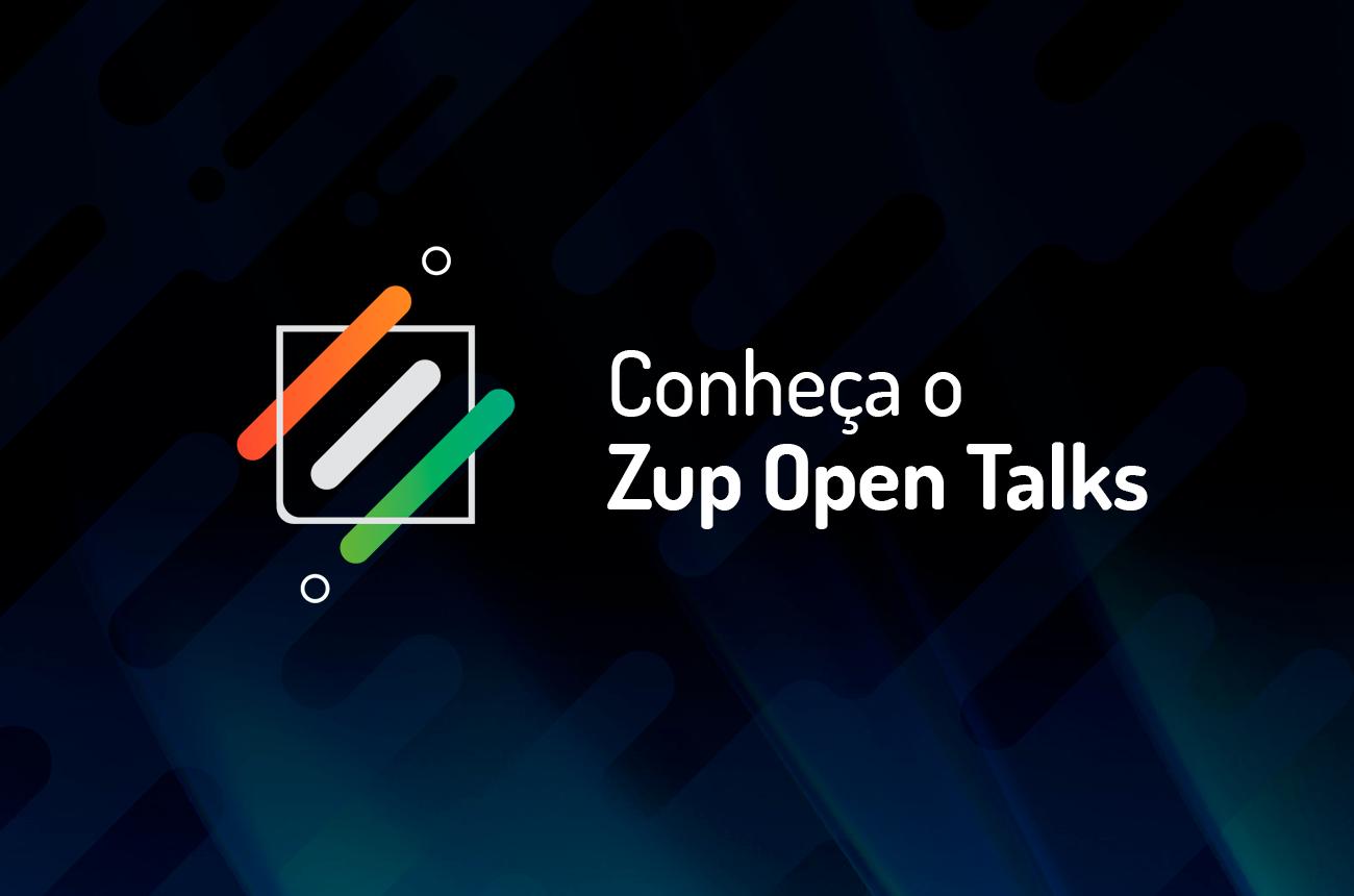 Conheça o Zup Open Talks