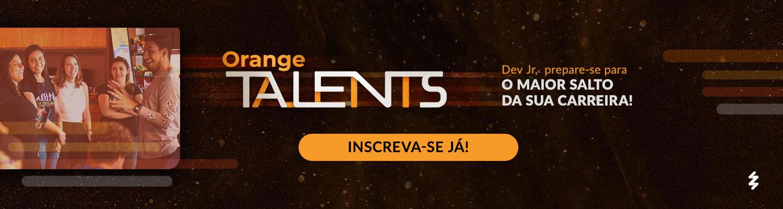Orange Talents - Inscreva-se Já