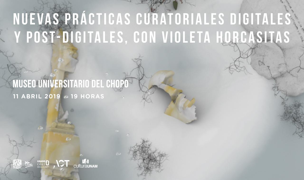 Grado Cero: Nuevas prácticas curatoriales digitales y post-digitales