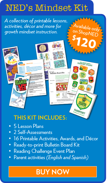 NED's Mindset Kit - Lesson Plans, Printables, Self-assessments, Activities, Awards, Classroom Bulletin Board Kit, Reading Challenge, Parent Activities