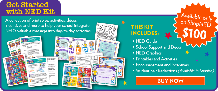 Get Started with NED Kit - Lesson Plans, Printables, Self-assessments, Activities, Awards, Classroom Bulletin Board Kit, Reading Challenge, Parent Activities