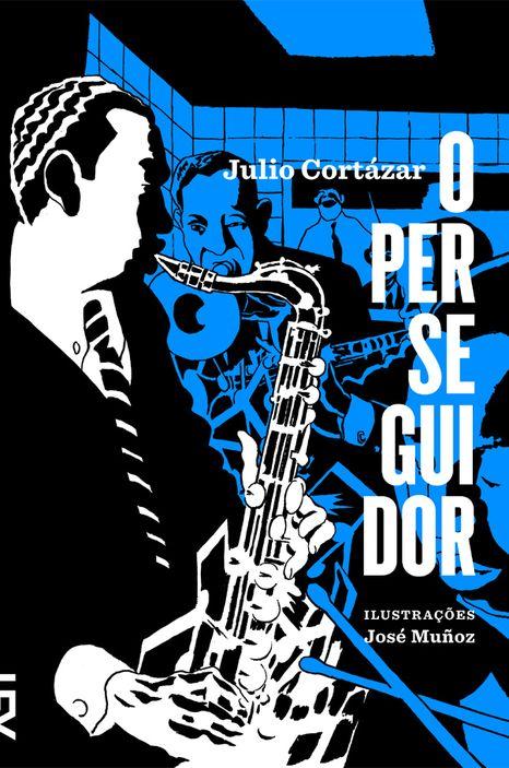 03 - Julio Cortázar - O Perseguidor