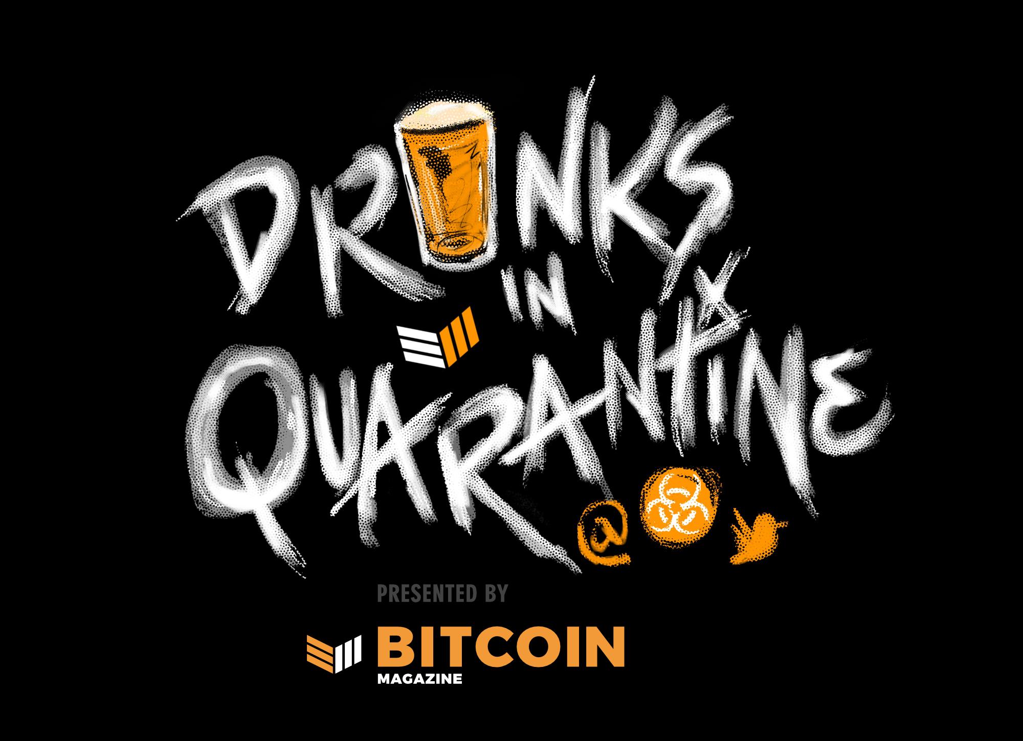 Drinks in Quarantine Podcast (Bitcoin Magazine) branding