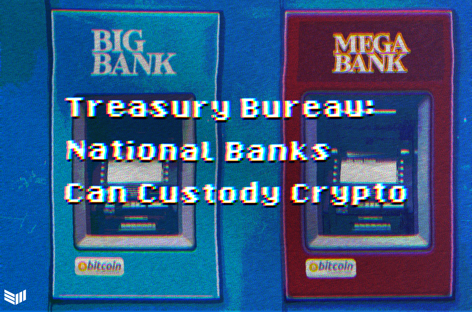 Treasury Bureau Declares National Banks Can Custody Crypto