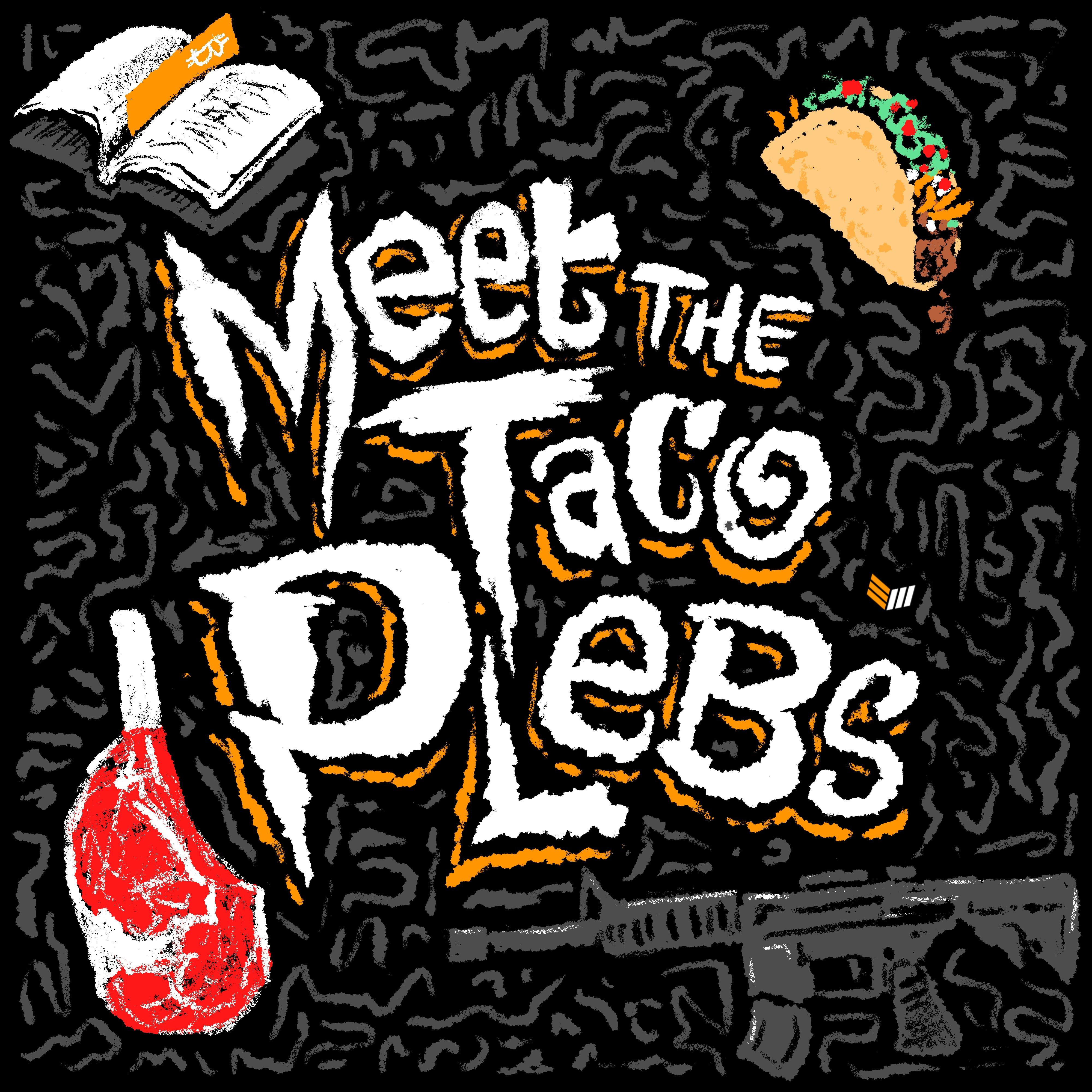Meet the Taco Plebs podcast cover art