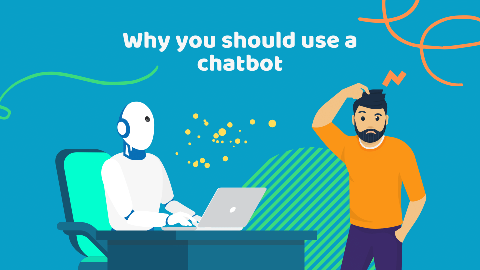 Top 9 reasons why you should use a Chatbot in your business