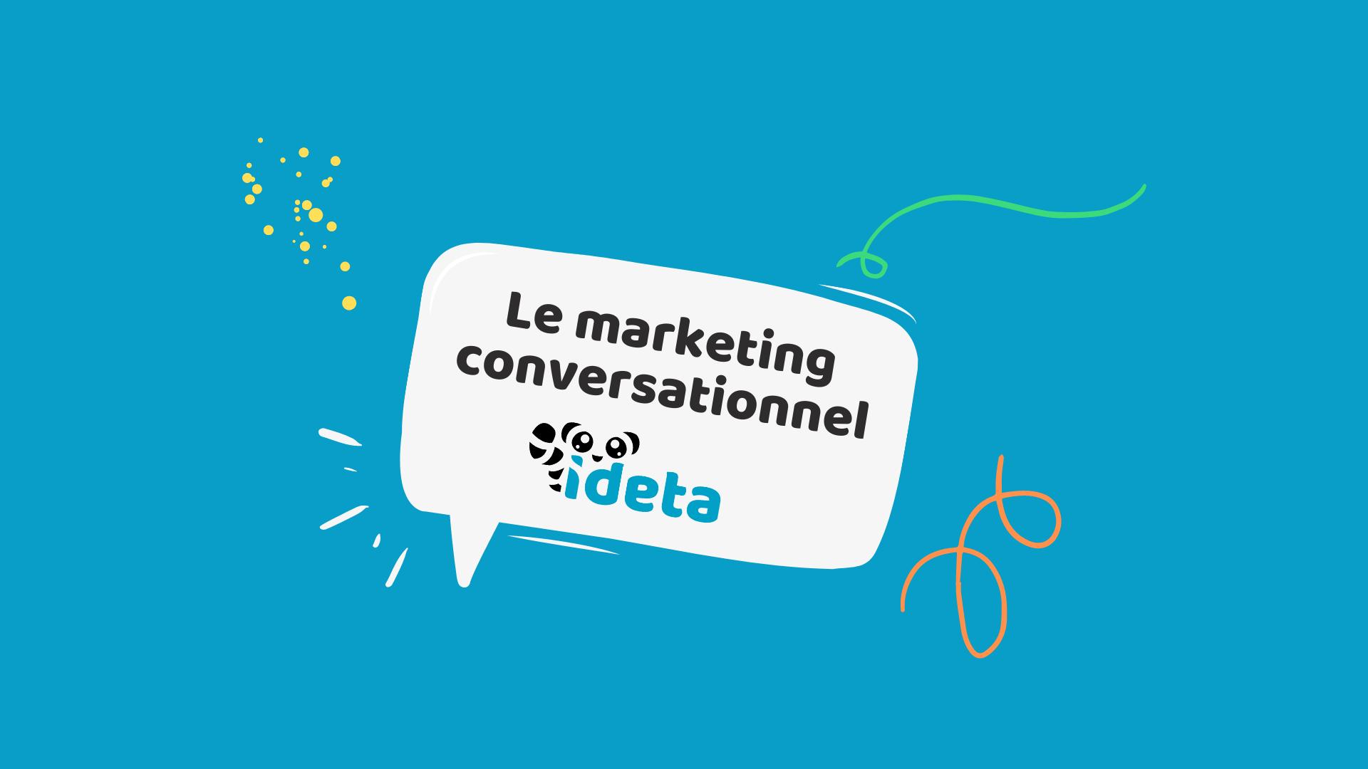 Pourquoi vous devriez mettre en place une stratégie de marketing conversationnel