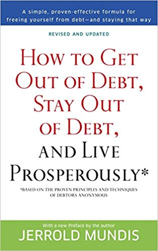 How to Get Out of Debt, Stay Out of Debt, and Live Prosperously book cover