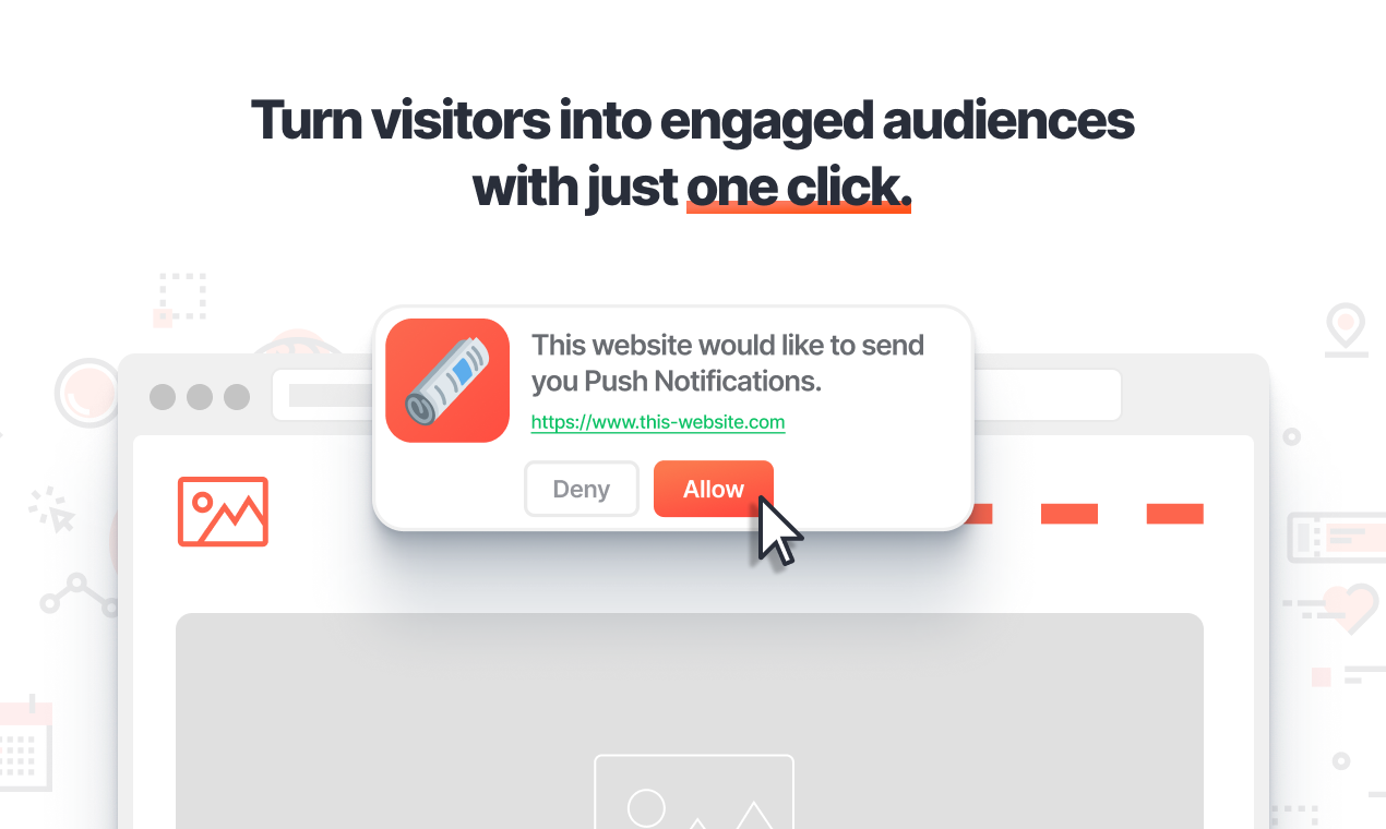 Turn visitors into engaged audiences with just one click