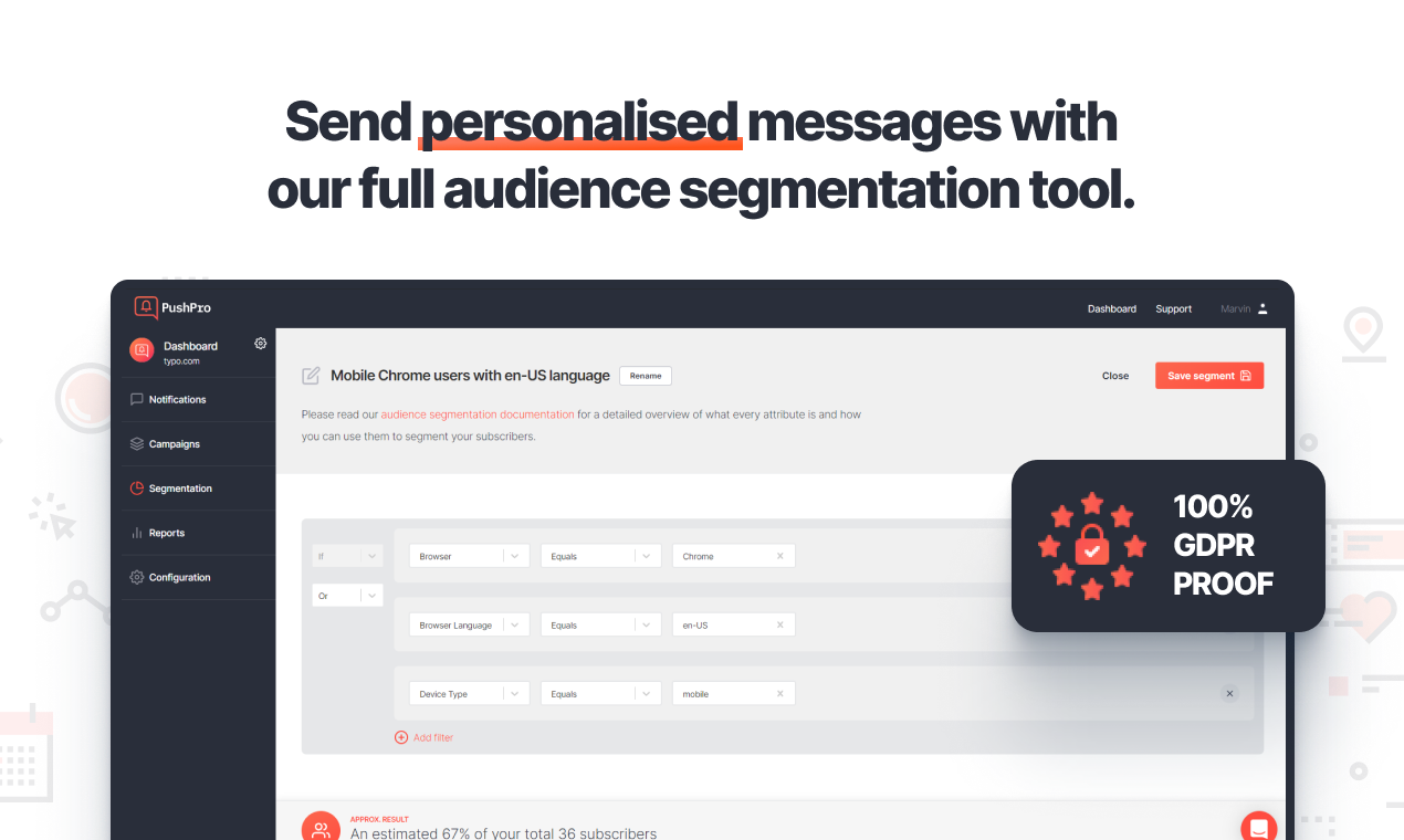 Send personalised messages with our full audience segmentation tool