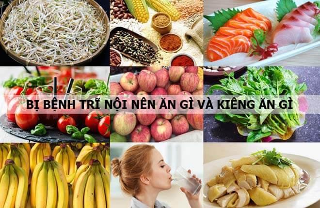 Bị trĩ nội phải ăn gì cùng với kiêng ăn gì?