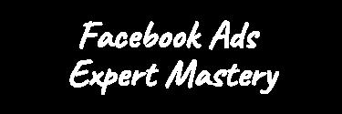 Facebook Ads Expert Mastery