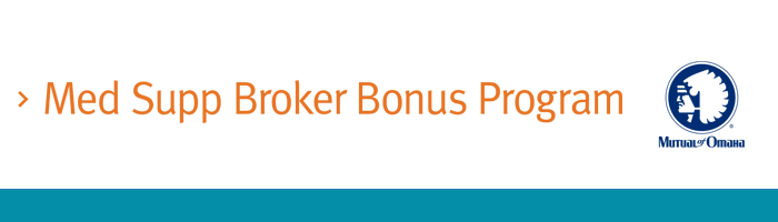 Mutual of Omaha: Med Supp Broker Bonus Program