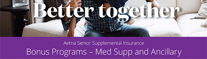 Aetna Medicare Supplement Med Supp & Ancillary Bonus Program