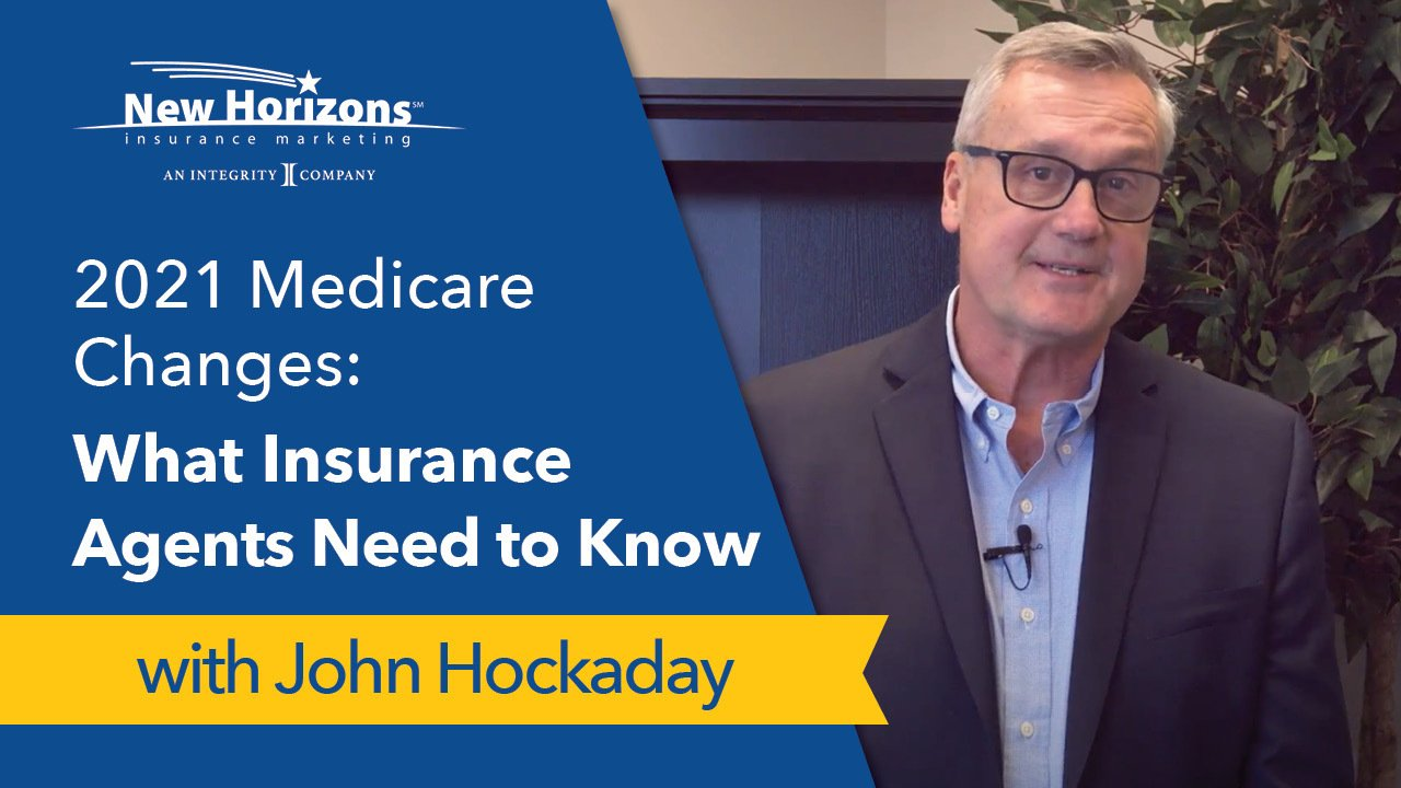 2021 Medicare Changes: What Insurance Agents Need to Know