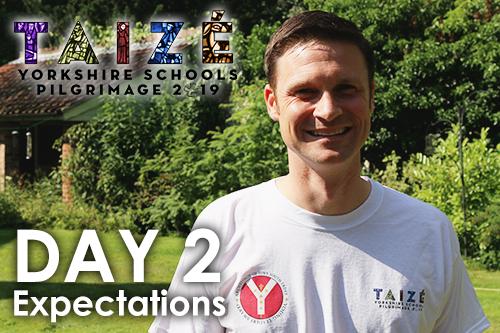 Taizé 2019 – Day 2: Expectations