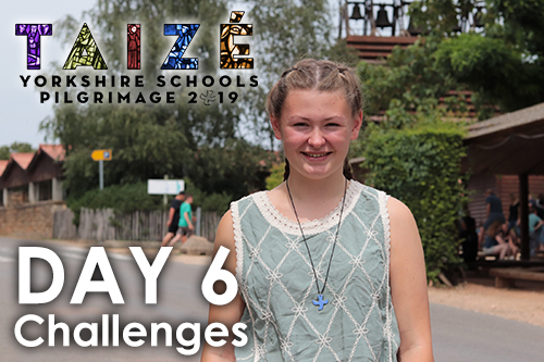 Taizé 2019 – Day 6: Challenges