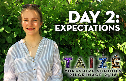Taize 2018 - Day 2: Expectations