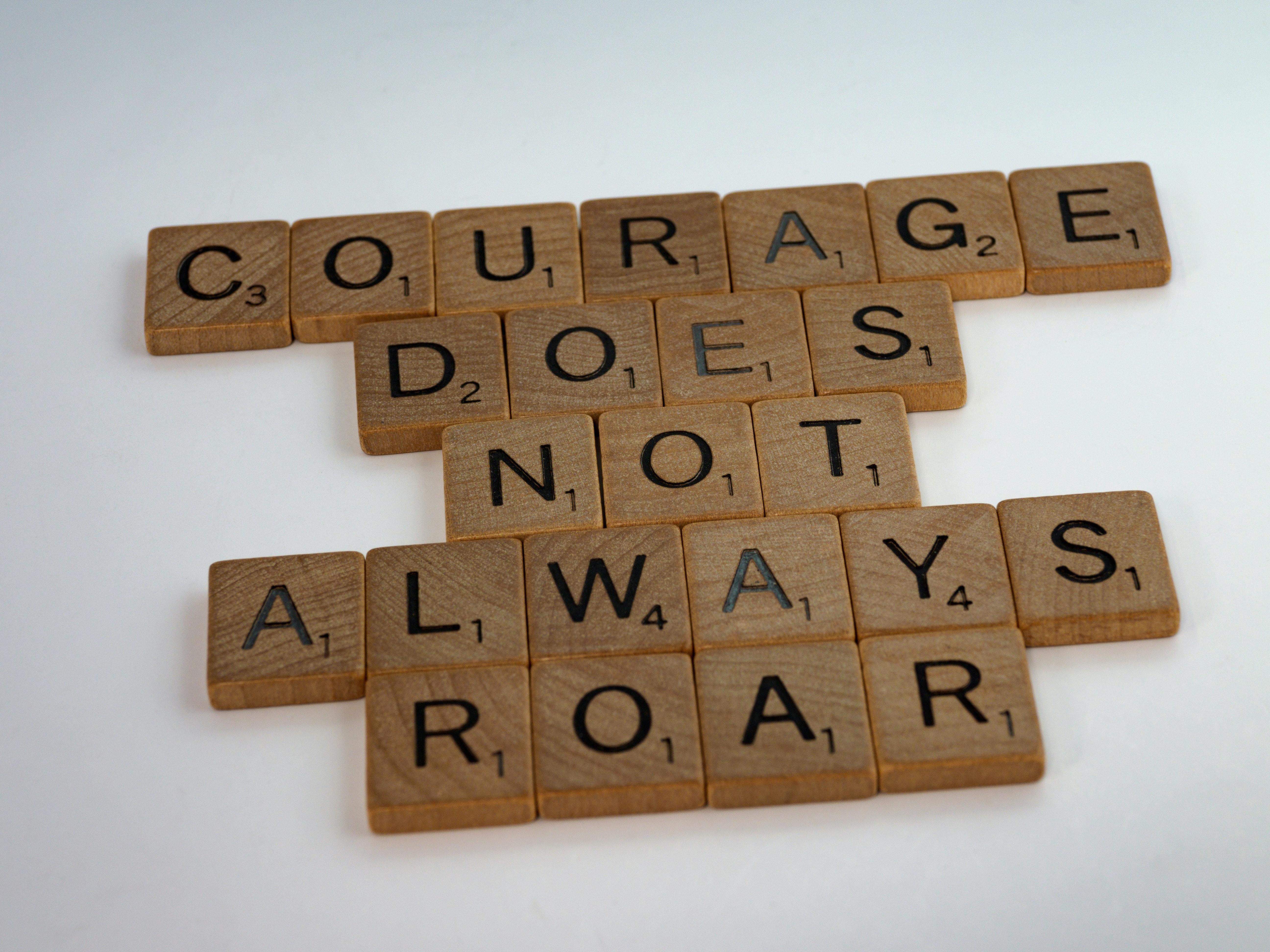Courage - It Doesn't Always Roar