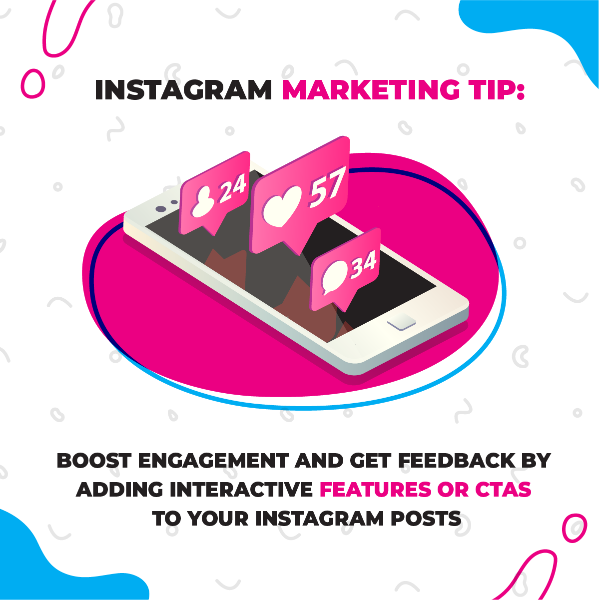 Graphic with an Instagram marketing tip: Create engagement and get feedback by adding interactive features to your Instagram posts.