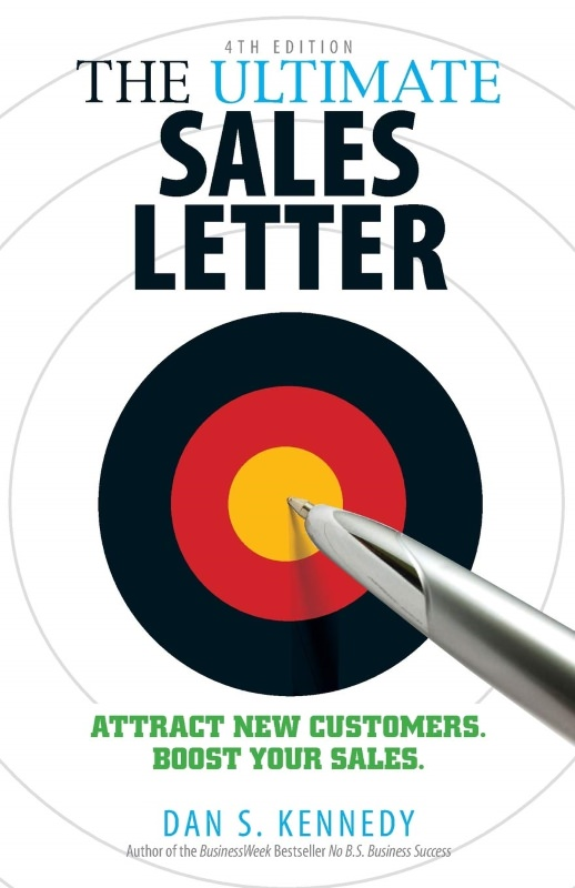 The Ultimate Sales Letter by Dan S. Kennedy