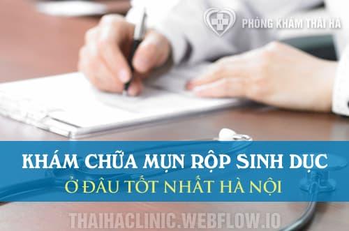 Xét nghiệm, khám chữa bệnh mụn rộp sinh dục ở đâu uy tín và tốt nhất ở Hà Nội