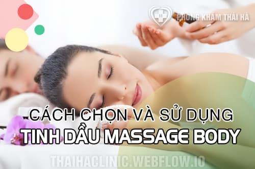 Hướng dẫn chọn tinh dầu massage body phù hợp và hiệu quả