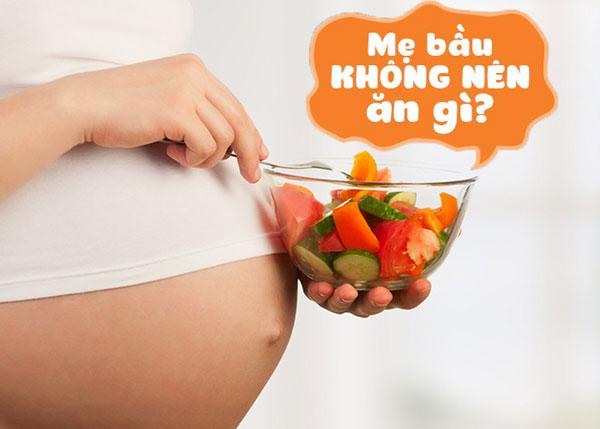 Phụ nữ có bầu không nên ăn gì?