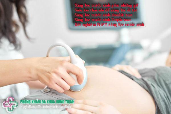 Sàng lọc trước sinh gồm những gì?