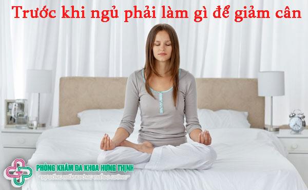 Trước khi ngủ phải làm gì để giảm cân