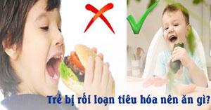 Rối loạn tiêu hóa ở trẻ nhỏ nên ăn gì? Cách chữa nhanh nhất tại nhà