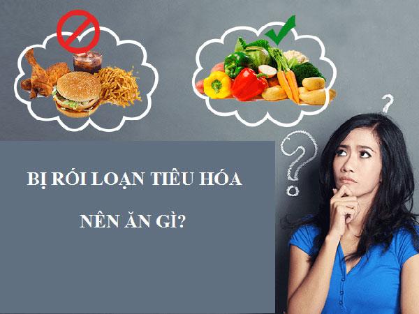 Rối loạn tiêu hóa nên ăn gì và không nên ăn gì