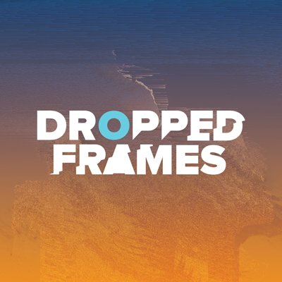 Dropped Frames