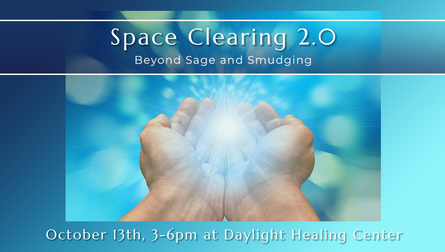 Space Clearing 2.0: Beyond Sage and Smudging Workshop