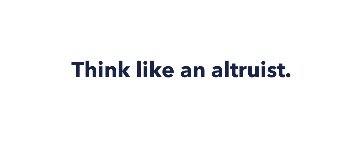 Presentation slide that says think like an altruist