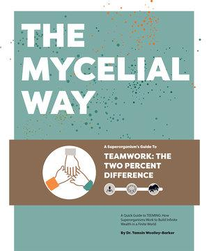 The Mycelial Way: A Superorganism's Guide To Teamwork: The Two Percent Difference