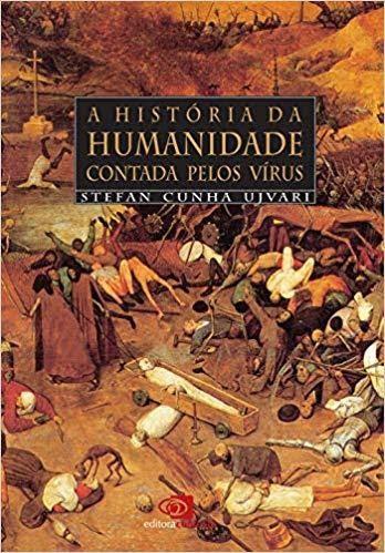 Foto da capa do livro A história da humanidade contada pelo vírus.