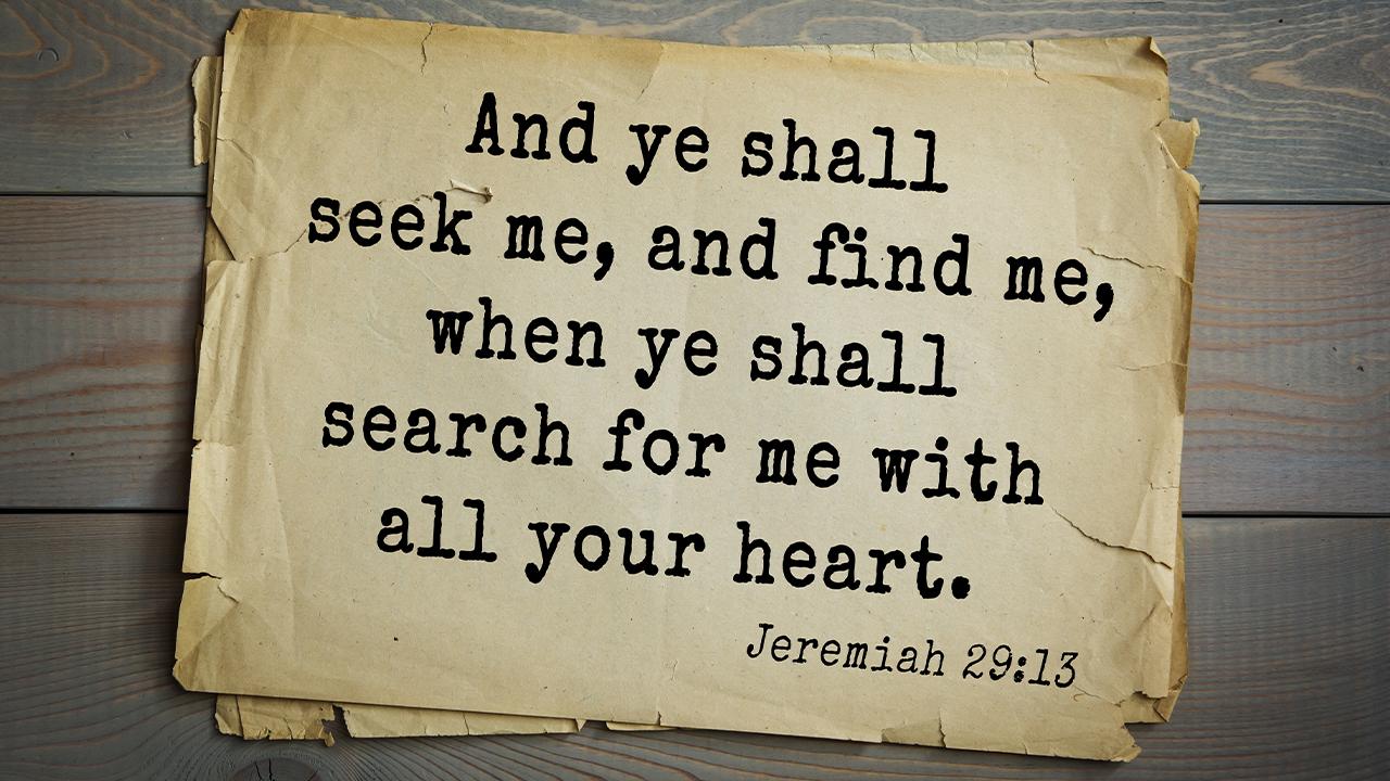 Y me buscaréis, y me hallareis