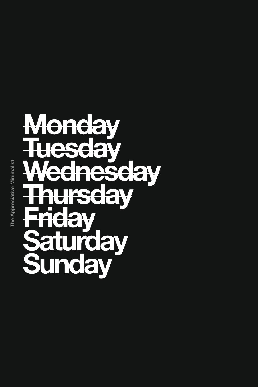 Monday Tuesday Wednesday Thursday Friday Saturday Sunday