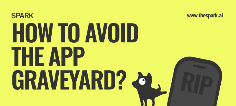 How to avoid the app graveyard
