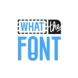 What the Font