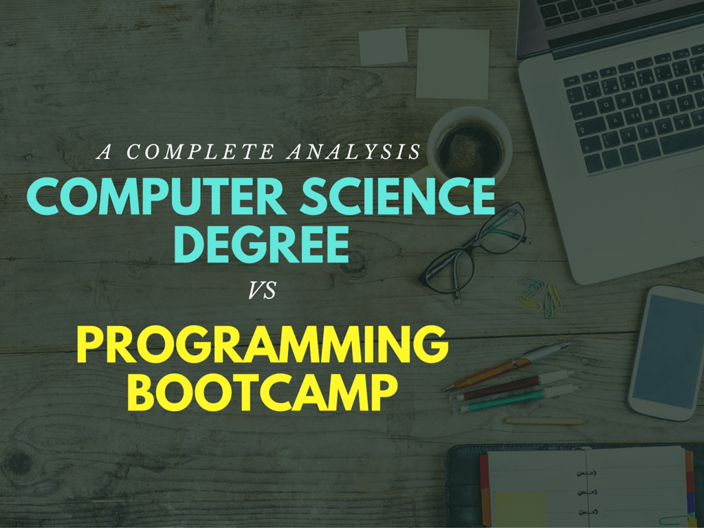 Learn To Code: Computer Science Degrees vs Coding Bootcamps
