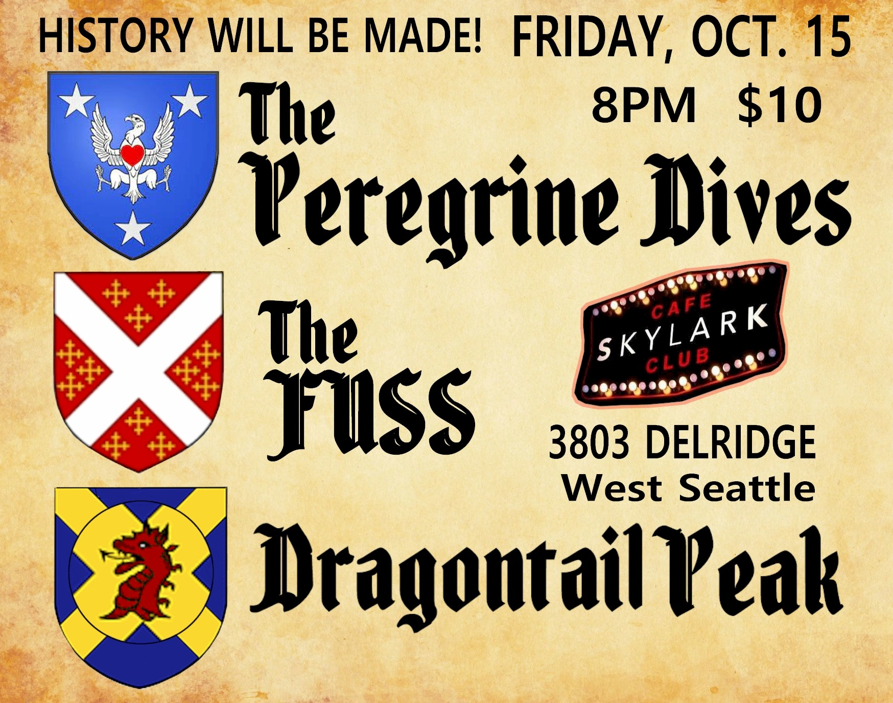 Dragontail Peak: Original Northwest rock music; Eclectic power pop, whimsy, sarcastic and poignant. The FUSS: A high-intensity rock 'n' roll band. Doors at 7:00 Music at 8:00 $10 21+