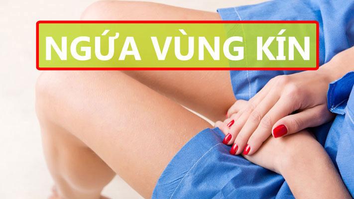 [Giải Đáp] Ngứa âm đạo, vùng kín nguyên nhân cách điều trị hiệu quả