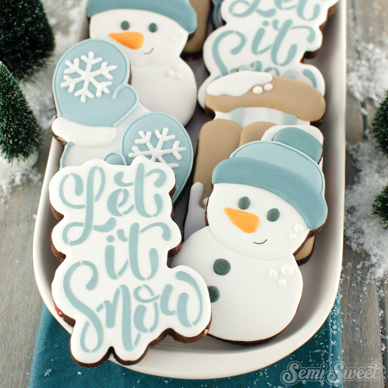 Let it Snow Cookies | Semi Sweet Designs
