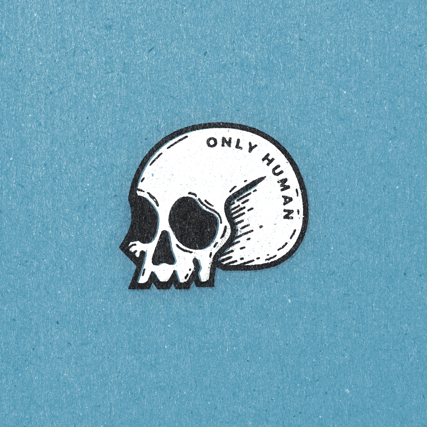 "An illustrated skull that reads ""Only Human."" Designer: Katie Cooper"