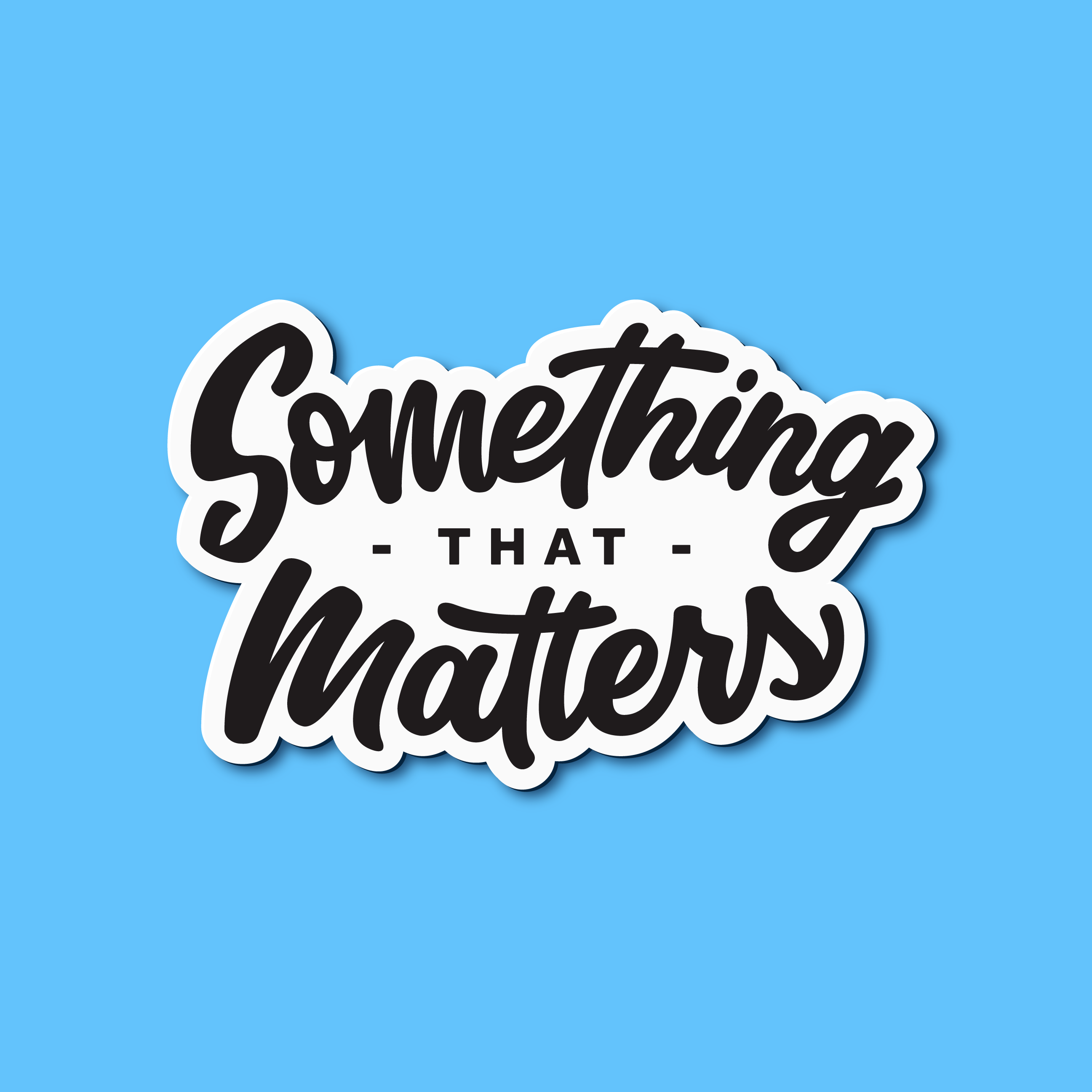 "Script hand lettering that reads ""Something that Matters"" Designer: Katie Cooper"