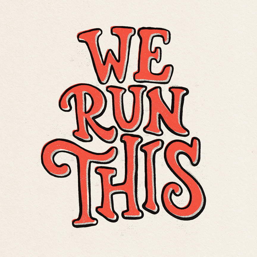 "Funky vintage retro hand lettering that reads ""We Run This"" Designer: Katie Cooper"